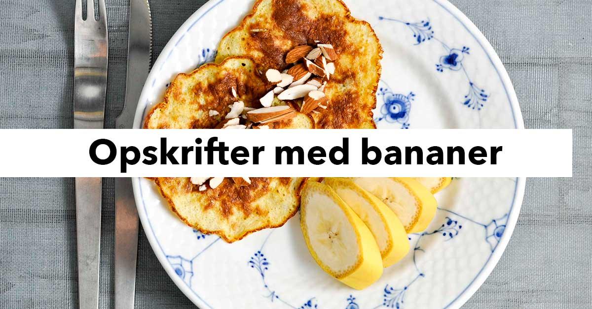 Opskrifter med bananer - overmodne bananer - sådan får du dem brugt
